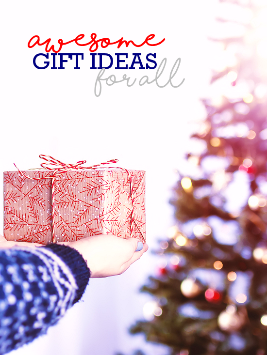 Awesome Gift Ideas for All (ad)