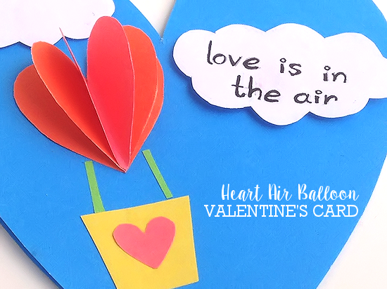 3D Heart Air Balloon Valentine's Card with Free Printable Template #ValentinesDay #Kids #Printable