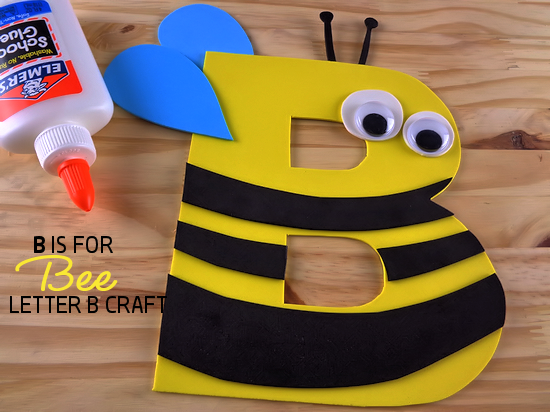 B Is For Bee Letter B Craft